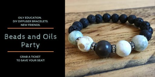Beads and Oils Party