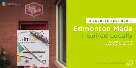 BizConnections NORTH: Edmonton Made - Inspired Locally tickets
