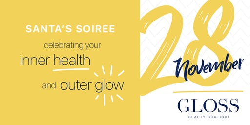 Gloss' Santa Soiree, Celebrating your inner health and outer glow!