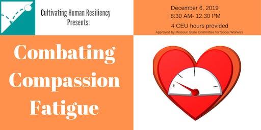 Combating Compassion Fatigue: Cultivating Compassion