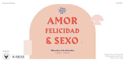Amor, Felicidad & Sexo