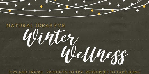 Natural Ideas for Winter Wellness