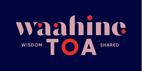 Waahine Toa: Wisdom Shared tickets
