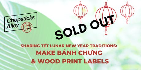 Tết Lunar New Year Traditions:  Make Bánh Chưng and Wood Print Labels tickets