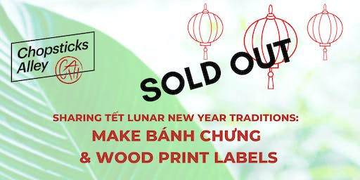 Tết Lunar New Year Traditions:  Make Bánh Chưng and Wood Print Labels