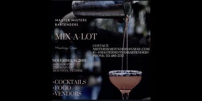 MIX-A-LOT MIXOLOGY CLASS