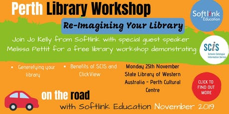 Perth Library Workshop - Re-Imagining Your Library - 25th November 2019 tickets