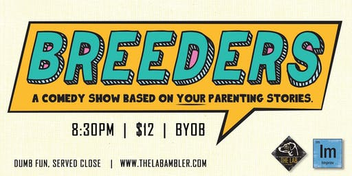 BREEDERS: A comedy show based on your parenting stories