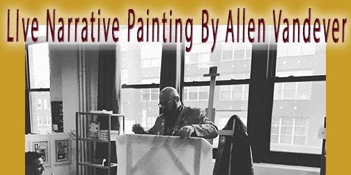 LIVE NARRATIVE PAINTING BY ALLEN VANDEVER