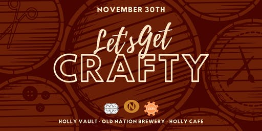 Get Crafty With Old Nation Brewery at The Holly Vault