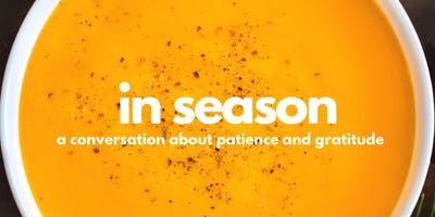 In Season: A Conversation About Patience and Gratitude