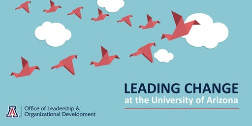 Leading Change at the University of Arizona (Nov 20 - ZOOM ONLY)