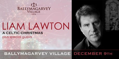 LIAM LAWTON - BALLYMAGARVEY VILLAGE   DEC 9th 8pm tickets