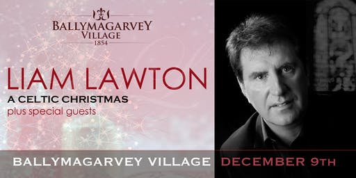 LIAM LAWTON - BALLYMAGARVEY VILLAGE               DEC 9th 8pm