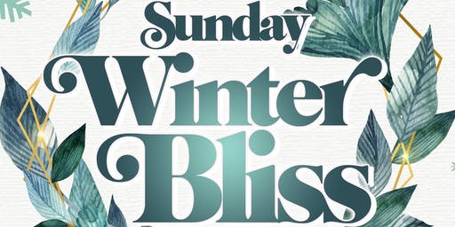 2nd Annual Sunday 'Winter' BLISS