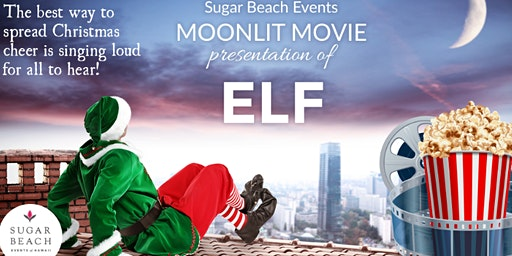 Moonlit Movie Night at Sugar Beach Events - Elf
