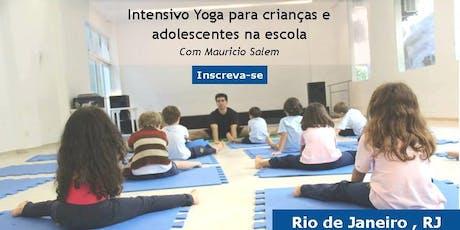 Formação em Yoga Educativa- Janeiro de 2020 - Rio de Janeiro , RJ - Intensivo Yoga p/ Crianças e Adolescentes na Escola ingressos