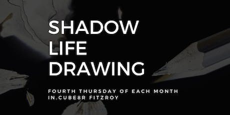 Shadow Life Drawing at in.cube8r Fitzroy (December) tickets
