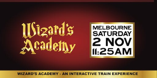 Wizard's Academy Melbourne: 11:25am - 2 November, 2019