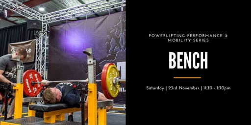 Powerlifting Performance and Mobility Series: Bench
