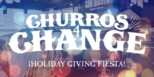 4th Annual Churros4Change 2019 — ¡Holiday Giving Fiesta!