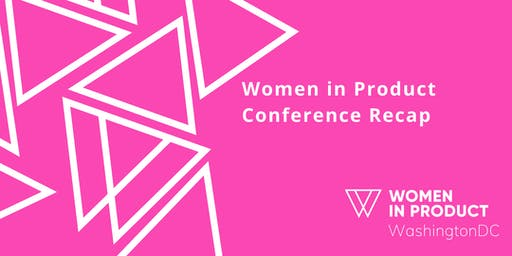 Women In Product DC - Conference Recap