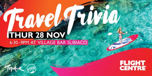 Travel Trivia! Hosted by Flight Centre Cottesloe & Claremont