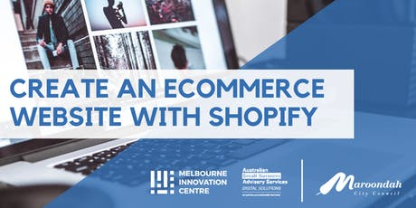 Create an Ecommerce Website with Shopify - Maroondah tickets