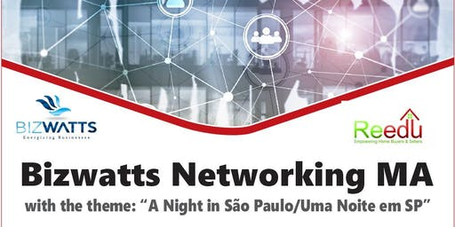 "Bizwatts Networking MA / Theme: ""A Night in São Paulo"""