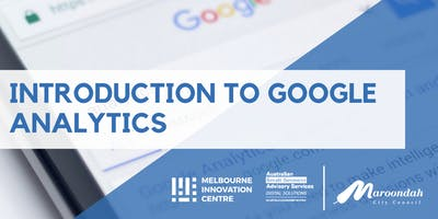 Introduction to Google Analytics for Business Performance - Maroondah