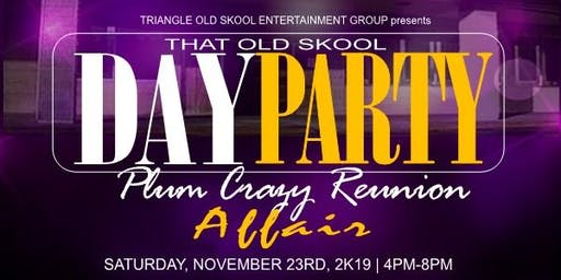 That Old Skool Day Party Plum Crazy Reunion Affair