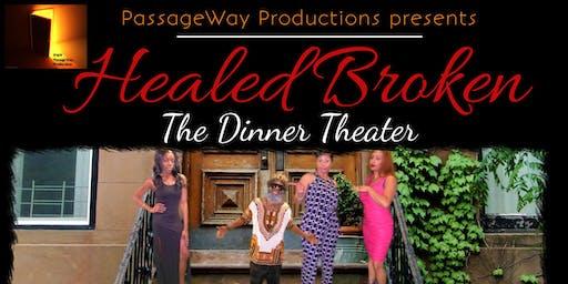 Healed Broken Dinner Theater