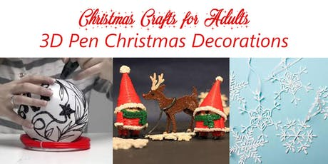 Christmas Crafts for Adults - 3D Pen Christmas Decorations tickets