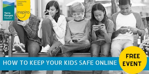 How To Keep Your Kids Safe Online- FREE event in Yarra Junction