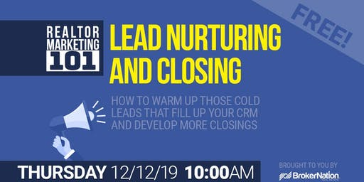 REALTOR Marketing: Nurturing & Closing Leads Using Automation
