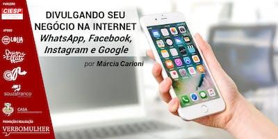 Divulgando seu Negócio na Internet: WhatsApp, Facebook, Instagram e Google