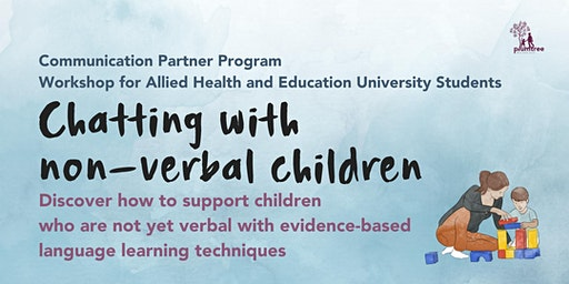 Communication Partner Program- Chatting with non-verbal children ~ workshop for Allied Health and Education University Students
