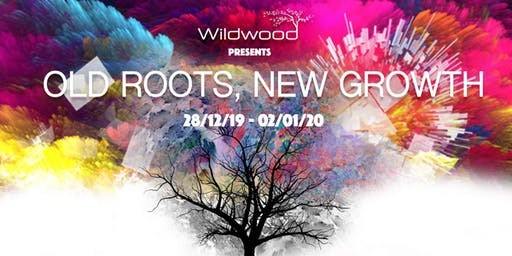 Wildwood - Old Roots, New Growth [New Years 2019/20]