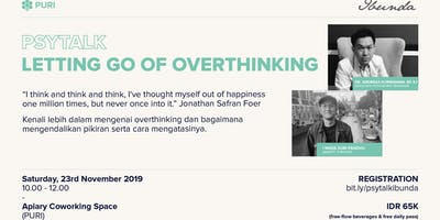 Psytalk: Letting Go Of Overthinking