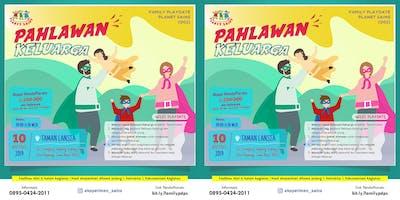 PAHLAWAN KELUARGA (FAMILY PLAYDATE 002) – November 2019