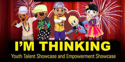 I'm Thinking Youth Talent and Empowerment Showcase