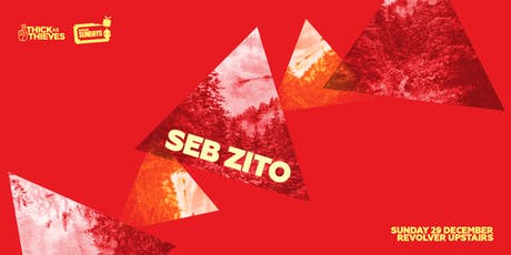Thick as Thieves present Seb Zito tickets