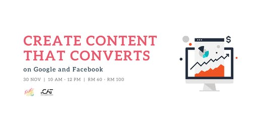 Create Content That Converts on Google and Facebook