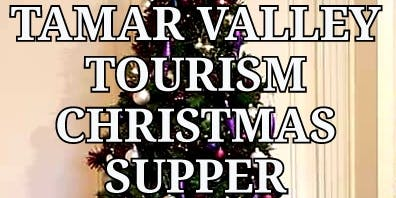 TAMAR VALLEY TOURISM ASSOCIATION CHRISTMAS SUPPER