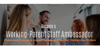 Working-Parent Staff Ambassador Training Course