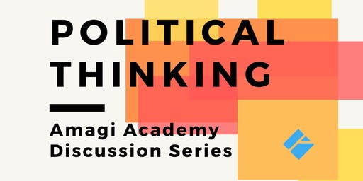 """Amagi Academy - """"Political"""" Thinking Discussion Series"""