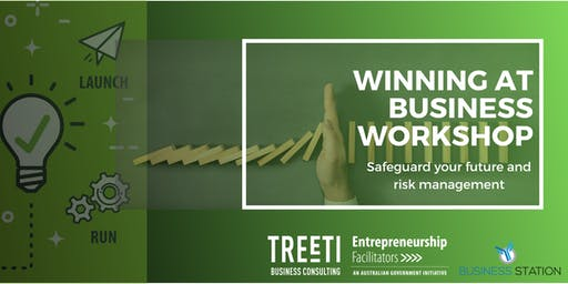 Winning at Business Workshop # 8 - Safeguard your future & risk management