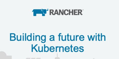 Rancher event with KPN ICT Consulting (Building a future with Kubernetes)