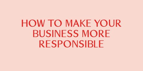 How to make your business more responsible tickets