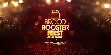 Broodroosterfeest - de club editie! tickets